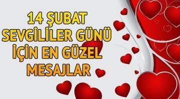14 Şubat Sevgililer Günü mesajları - En güzel Sevgililer Günü mesajlarıyla sevgilinizi şımartın