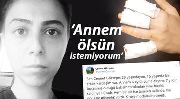 Cennet Göztepe: Annem ölsün istemiyorum