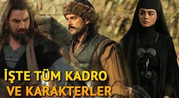 Tarihi dizi Kuruluş Osmanın oyuncuları kimler İşte Kuruluş Osman oyuncuları ve karakterleri