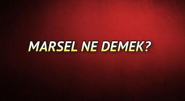 Marsel ne demek Marsel isminin anlamı nedir