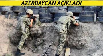 Azerbaycan açıkladı Ermenistan ateş açtı... Ölü ve yaralılar var