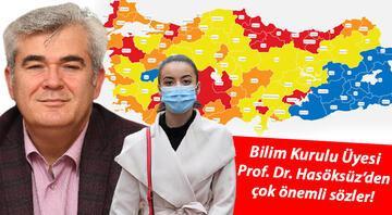 Tüm Türkiye bu haritayı bekliyor... Bilim Kurulu Üyesi Prof. Dr. Hasöksüz il il sıraladı
