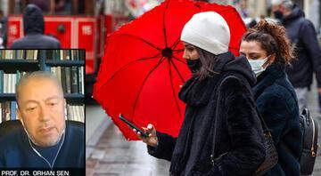 Meteoroloji İstanbul için saat verdi Prof. Dr. Orhan Şen gün gün sayıp uyardı