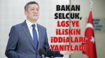 Bakan Selçuk, LGSye ilişkin iddiaları yanıtladı