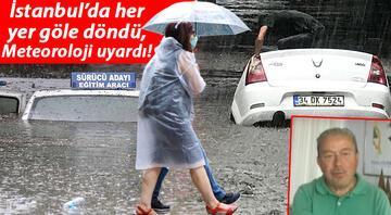 İstanbulda yoğun sağanak Her yer göle döndü... Prof. Dr. Şenden sıradışı meteorolojik olay uyarısı