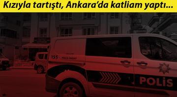 Ankarada korkunç olay Kızıyla tartıştı, katliam yaptı...