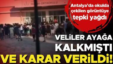 Antalyada okulda çekilen görüntü büyük tepki çekmişti Ve karar verildi