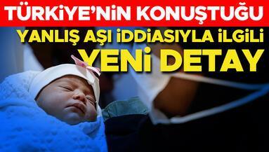 Türkiye'nin konuştuğu yanlış aşı iddiası ile ilgili yeni detay