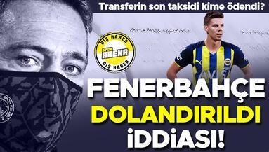 Fenerbahçe dolandırıldı iddiası Transferin son taksidi kime ödendi