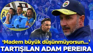 Fenerbahçede tartışılan adam Vitor Pereira Madem büyük düşünmüyorsun...