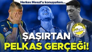 Fenerbahçede şaşırtan Pelkas gerçeği Herkes Mesutu konuşurken...