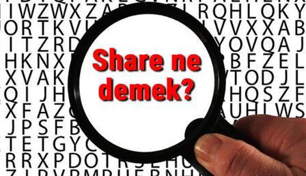 Share ne demek? İngilizce Share kelimesinin Türkçe anlamı nedir?
