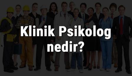 Klinik Psikolog nedir, ne iş yapar Ve nasıl olunur? Klinik Psikolog olma şartları, maaşları ve iş imkanları
