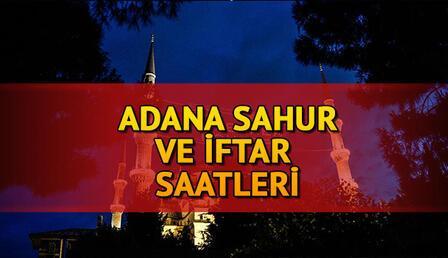 Adana iftar vakti ve sahur vakti: Adana'da iftar ve akşam ezanı saat kaçta?2021 Adana İmsakiyesi