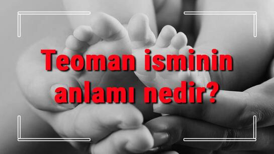 Teoman isminin anlamı nedir? Teoman ne demek? Teoman adının özellikleri, analizi ve kökeni