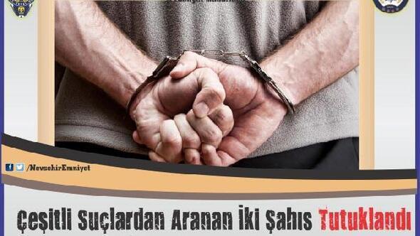 Nevşehir'de çeşitli suçlardan aranan iki kişi tutuklandı