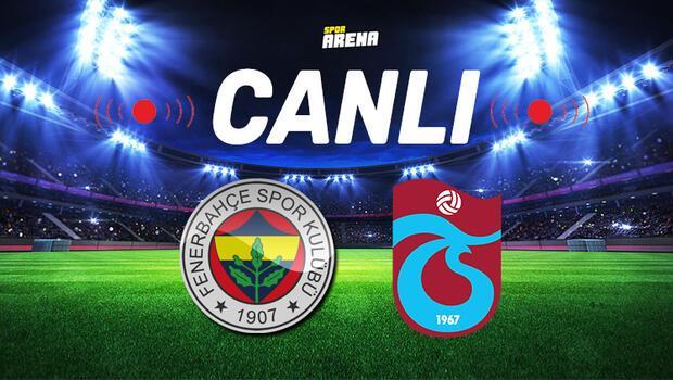 Canlı Anlatım İzle | Fenerbahçe-Trabzonspor maçı