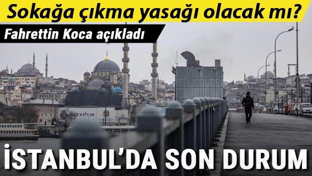 Son dakika: İstanbul'da sokağa çıkma yasağı olacak mı? Seyahat kısıtlaması gündemde mi? Fahrettin Koca açıkladı..