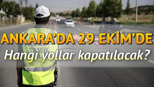 Son dakika haberi: Bugün hangi yollar kapalı? 29 Ekim Ankara'da kapalı olan yollar ve alternatif yol güzergahları