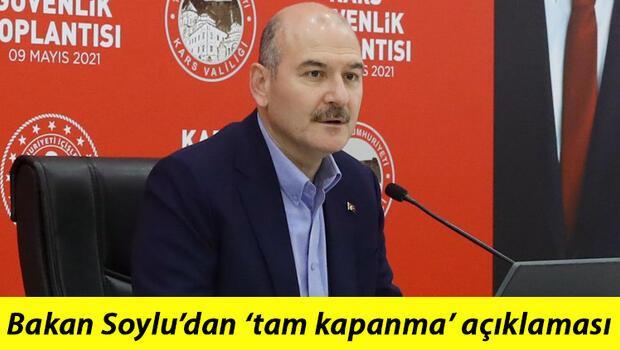 Son dakika: İçişleri Bakanı Süleyman Soylu'dan tam kapanma açıklaması
