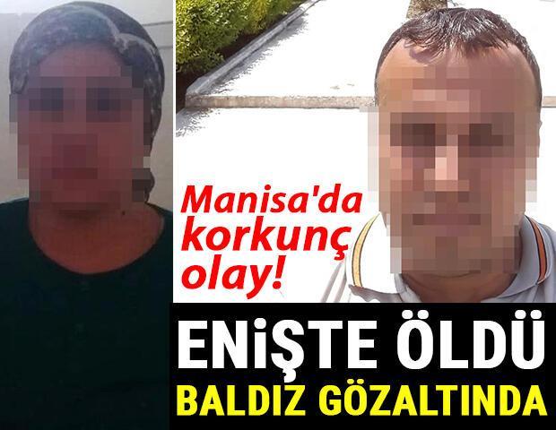 Manisadan kan donduran olay Enişte öldü, baldız gözaltında