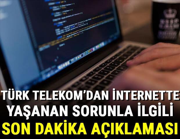 Türk Telekom'dan internette yaşanan sorun ile ilgili son dakika açıklaması