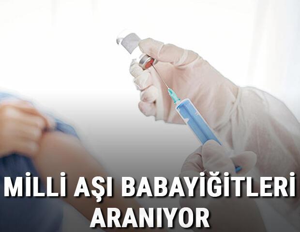 Sağlık Bakanlığı duyurdu: Milli aşı babayiğitleri aranıyor