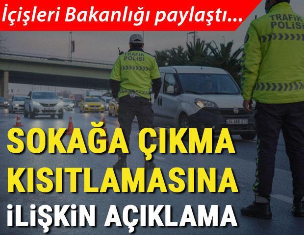 İçişleri Bakanlığından sokağa çıkma kısıtlaması açıklaması