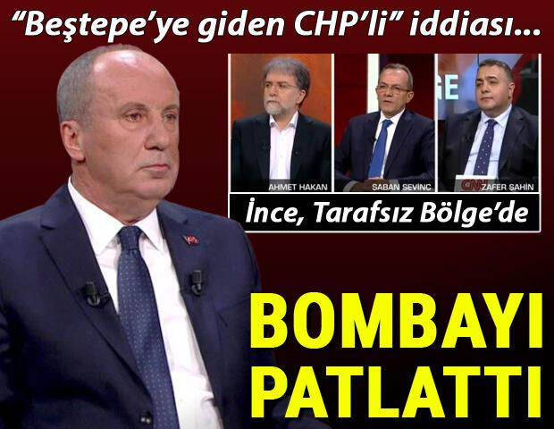 Son dakika haberi: Muharrem İnceden Tarafsız Bölgede bomba açıklamalar Beştepeye giden CHPli iddiası...