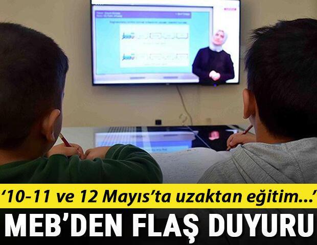MEBden son dakika açıklaması: Okullar 10-11 ve 12 Mayısta uzaktan eğitime ara verecek