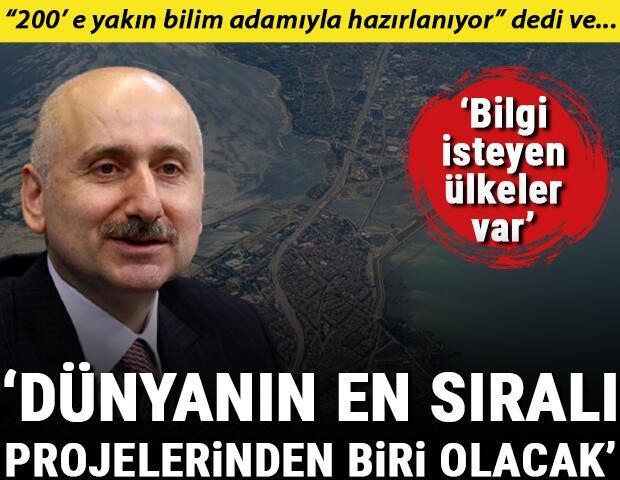 Bakan Karaismailoğlu: Kanal İstanbul, dünyanın en sıralı projelerinden biri olacak