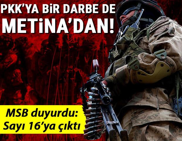 Son dakika haberi: Teröristlere bir darbe de Metinadan MSB duyurdu: Sayı 16ya çıktı
