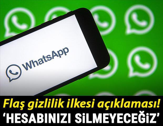 Son dakika: WhatsAppdan flaş gizlilik ilkesi açıklaması Hesabınızı silmeyeceğiz