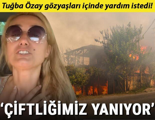 Manavgat yangını çiftliğini de yaktı... Tuğba Özay gözyaşları içinde yardım istedi