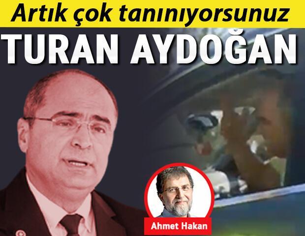 Artık tanınıyorsunuz Turan Aydoğan