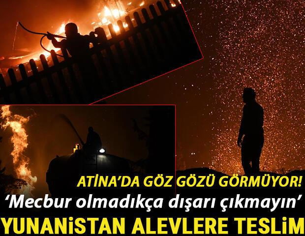 Yangın Yunanistanı sardı... Alevler yerleşim bölgelerine ulaştı: Mecbur olmadıkça sokağa çıkmayın