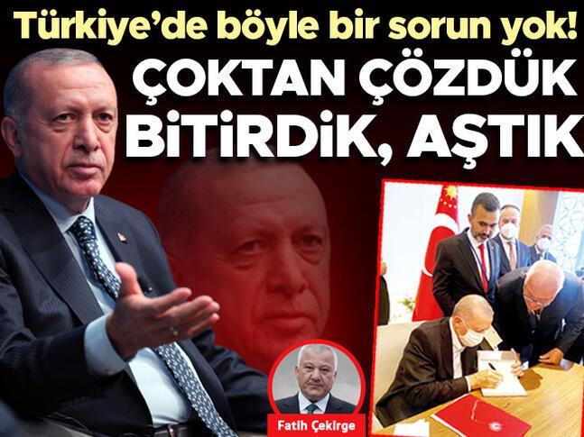 Türkiyede böyle bir sorun yok Çoktan çözdük, bitirdik, aştık