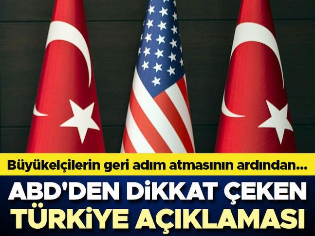 ABDden büyükelçilerin geri adım atmasının ardından çok önemli Türkiye açıklaması
