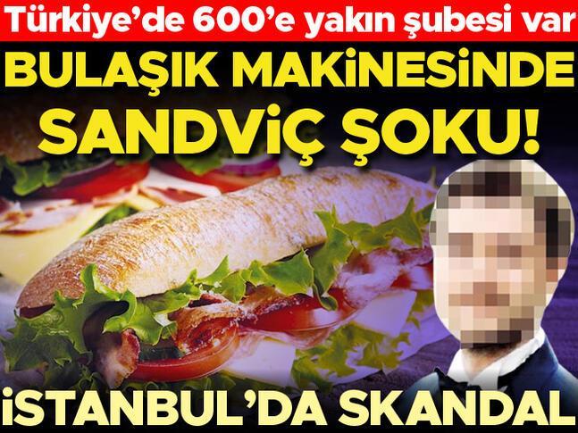 Bulaşık makinesinde sandviç şoku Türkiyede 600e yakın şubesi var... İstanbulda skandal