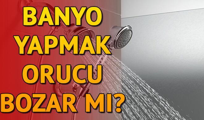Duşa girmek ve banyo yapmak orucu bozar mı?