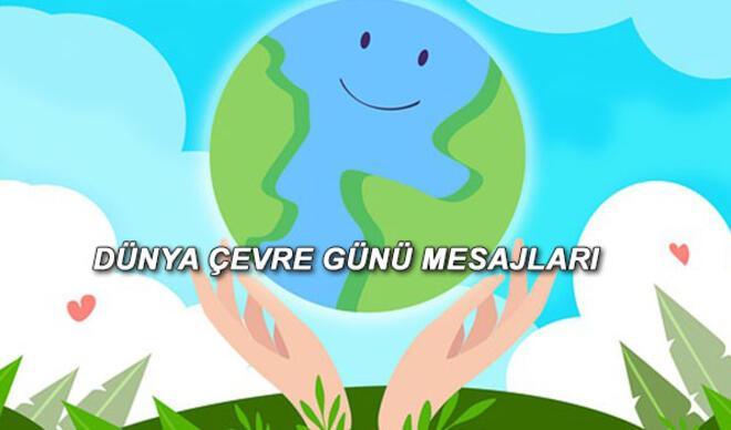 5 Haziran Dünya Çevre Günü mesajlarla hatırlatılıyor - İşte Dünya Çevre Günü mesajları