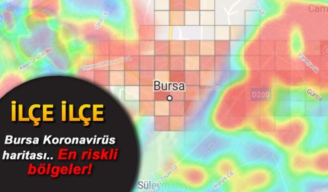 Bursa koronavirüs risk haritası.. İşte İlçe ilçe Bursa'nın koronavirüs yoğunluk tablosu