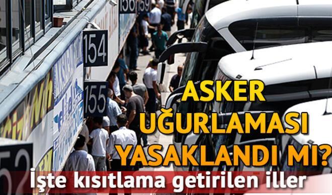 Asker uğurlamaları hangi illerde yasaklandı? Ankara ve İstanbul'da asker uğurlama törenleriyle ilgili son dakika