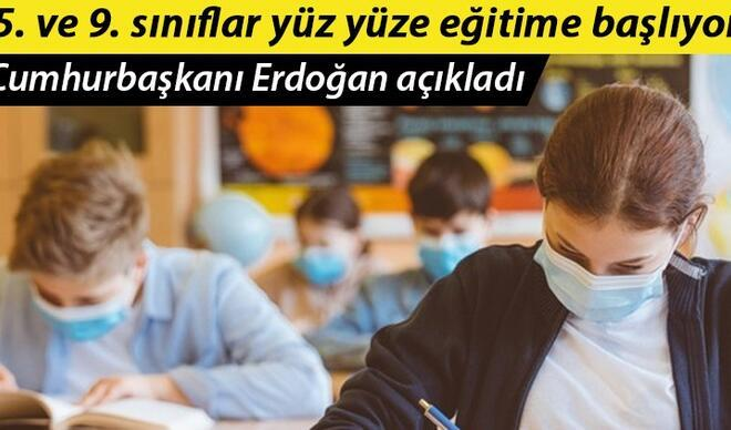 Son dakika: Okullar ne zaman açılacak? 5. ve 9. sınıflar için Cumhurbaşkanı Erdoğan'dan ve Bakan Selçuk'tan açıklama
