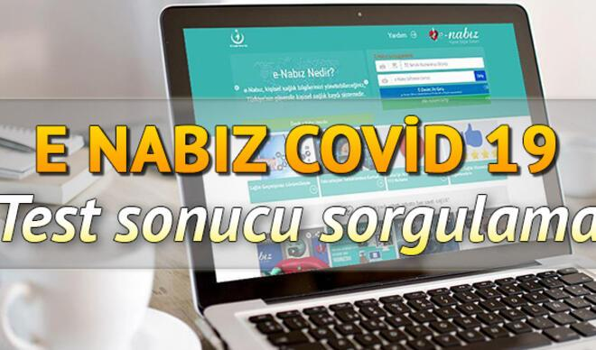 e-Nabız Covid 19 test sonucu sorgulama ekranı: Koronavirüs (coronavirüs) test sonucu kaç günde çıkar?
