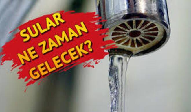Sular ne ne zaman gelecek? Güngören, Çekmeköy, Sultanbeyli...