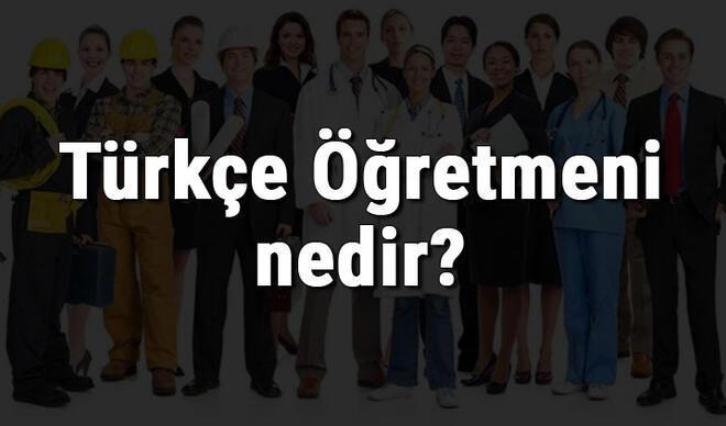 Türkçe Öğretmeni nedir, ne iş yapar ve nasıl olunur? Türkçe Öğretmeni olma şartları, maaşları ve iş imkanları