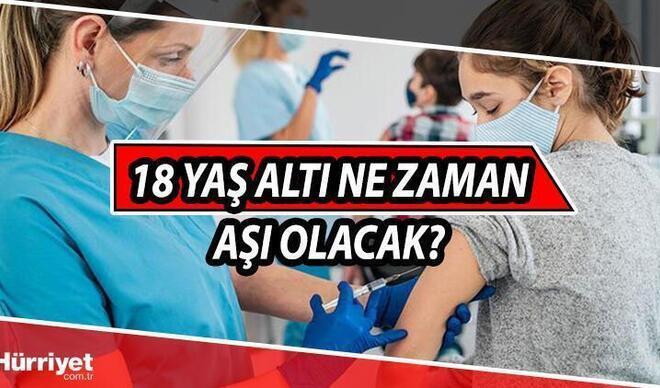 18 yaş altı ne zaman aşı olacak? 18 yaş altı çocuklara aşı randevusu açıldı mı? İşte aşı sırasında son durum!