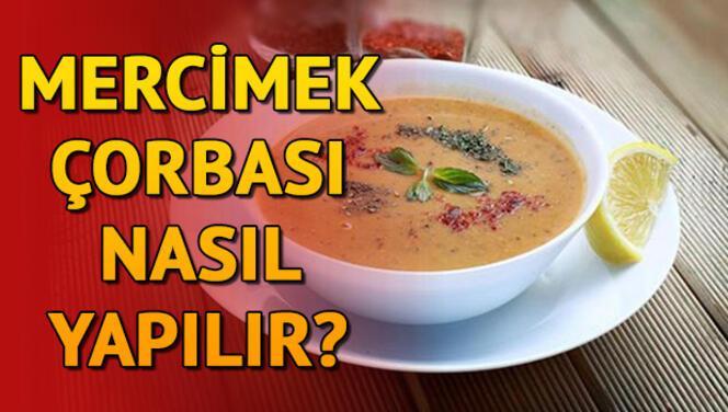 Mercimek çorbası nasıl yapılır? Mercimek çorbası tarifi