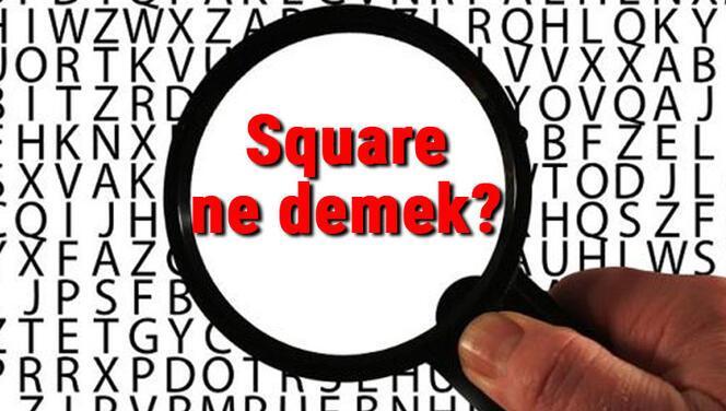 Square ne demek? İngilizce Square kelimesinin Türkçe anlamı nedir?